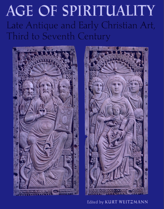 Age of Spirituality · Late Antique and Early Christian Art, Third to Seventh Century Metropolitan Museum of Art, 1979